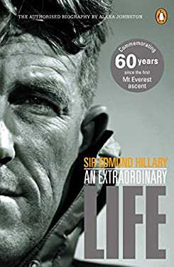Sir Edmund Hillary: An Extraordinary Life
