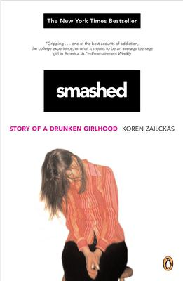 Smashed: Story of a Drunken Girlhood 9780143036470