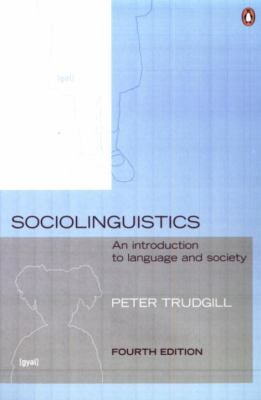 Sociolinguistics: An Introduction to Language and Society 9780140289213