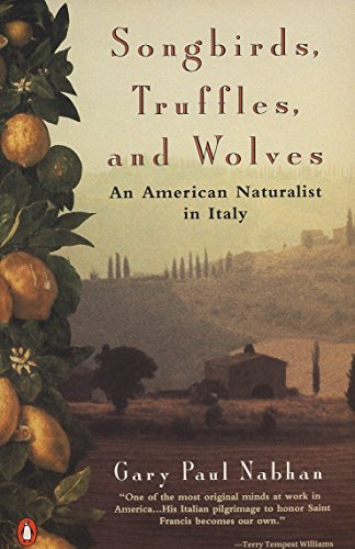 Songbirds, Truffles, Tnd Wolves: An American Naturalist in Italy 9780140239720