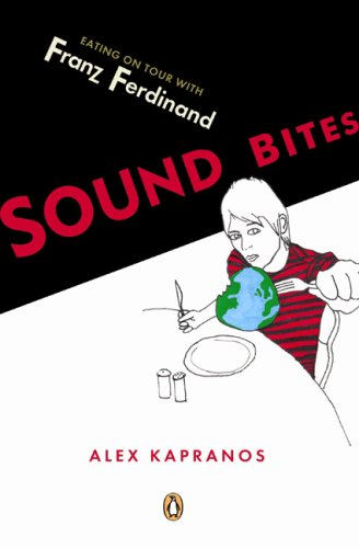 Sound Bites: Eating on Tour with Franz Ferdinand 9780143038085