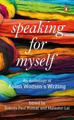 Speaking for Myself: An Anthology of Asian Women's Writing 9780143065333
