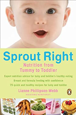 Sprout Right: Nutrition from Tummy to Toddler 9780143173502