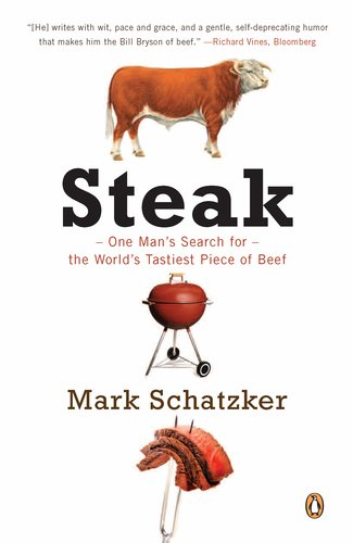 Steak: One Man's Search for the World's Tastiest Piece of Beef 9780143119388