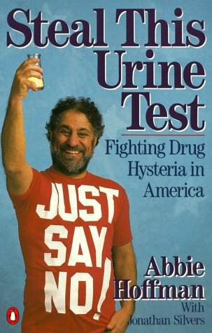 Steal This Urine Test: Fighting Drug Hysteria in America 9780140104004