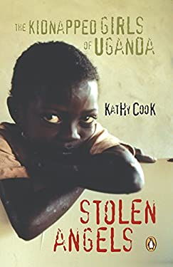 Stolen Angels: The Kidnapped Girls of Uganda 9780143054818