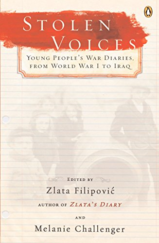 Stolen Voices: Young People's War Diaries, from World War I to Iraq 9780143038719
