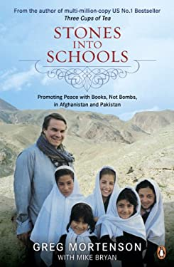 Stones Into Schools: Promoting Peace with Books, Not Bombs, in Afghanistan and Pakistan 9780141047140