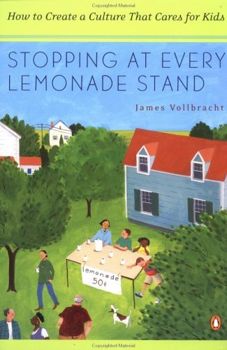Stopping at Every Lemonade Stand: How to Create a Culture That Cares for Kids 9780141001500