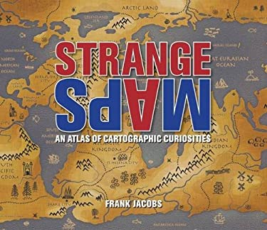 Strange Maps: An Atlas of Cartographic Curiosities 9780142005255