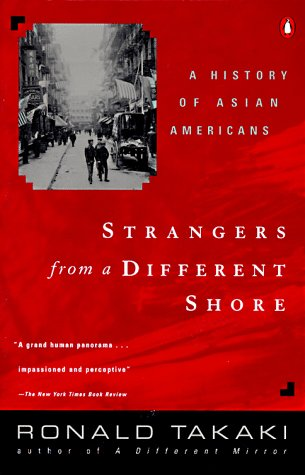 Strangers from a Different Shore: A History of Asian Americans 9780140138856