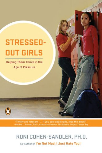 Stressed-Out Girls: Helping Them Thrive in the Age of Pressure 9780143037767