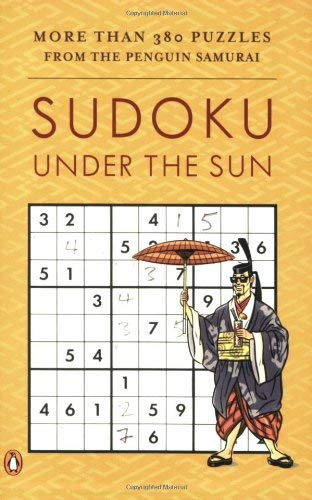 Sudoku Under the Sun: More Than 380 Puzzles from the Penguin Samurai 9780143038245