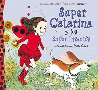 Super Catarina y Los Super Insectos 9780142425824