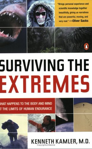 Surviving the Extremes: What Happens to the Human Body at the Limits of Human Endurance 9780143034513