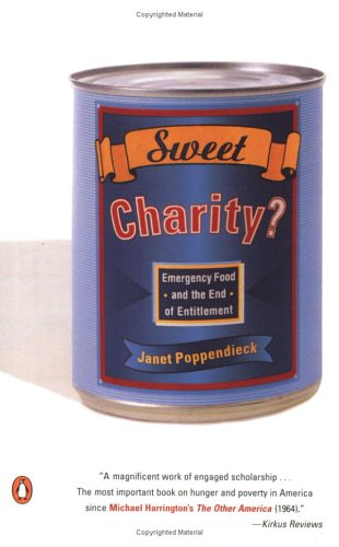 Sweet Charity?: Emergency Food and the End of Entitlement 9780140245561