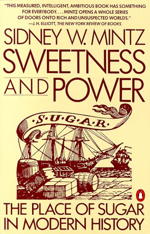 Sweetness and Power: The Place of Sugar in Modern History 9780140092332
