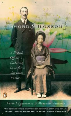 Sword and Blossom: A British Officer's Enduring Love for a Japanese Woman 9780143112143