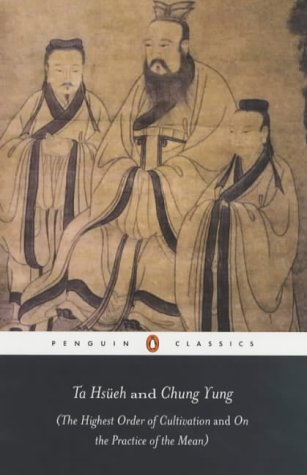 Ta Hsueh and Chung Yung: (The Highest Order of Cultivation and on the Practice of the Mean) 9780140447842