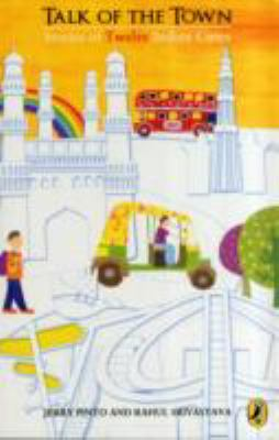 Talk of the Town: Stories of Twelve Indian Cities