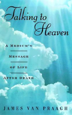 Talking to Heaven: A Medium's Message of Life After Death 9780140868012