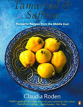 Tamarind and Saffron: Favourite Recipes from the Middle East 9780140466942