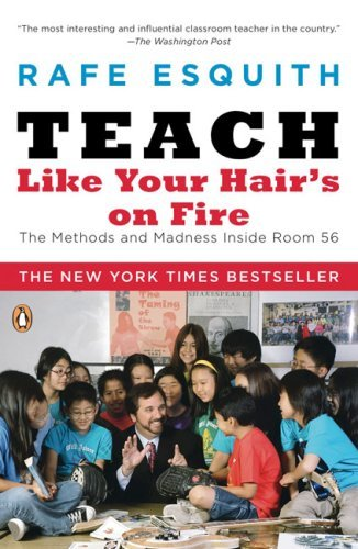 Teach Like Your Hair's on Fire: The Methods and Madness Inside Room 56 9780143112860