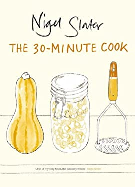 The 30-Minute Cook: The Best of the World's Quick Cooking 9780141029528
