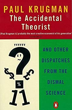 The Accidental Theorist: And Other Dispatches from the Dismal Science 9780140286861