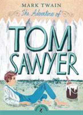The Adventures of Tom Sawyer 9780141321103