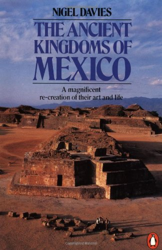 The Ancient Kingdoms of Mexico