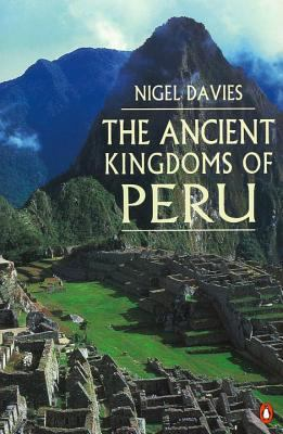 The Ancient Kingdoms of Peru 9780140233810