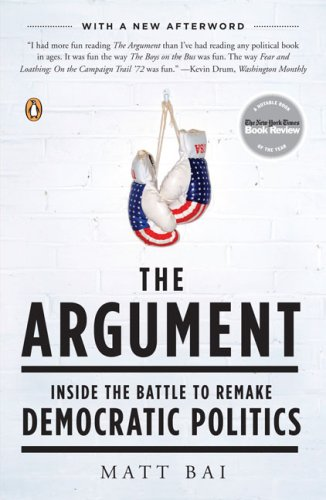 The Argument: Inside the Battle to Remake Democratic Politics 9780143114178