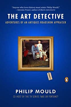 The Art Detective: Adventures of an Antiques Roadshow Appraiser 9780143119166