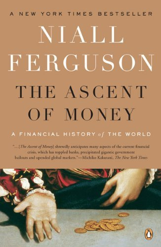 The Ascent of Money: A Financial History of the World 9780143116172