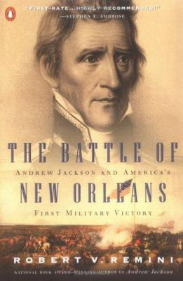 The Battle of New Orleans: Andrew Jackson and America's First Military Victory 9780141001791