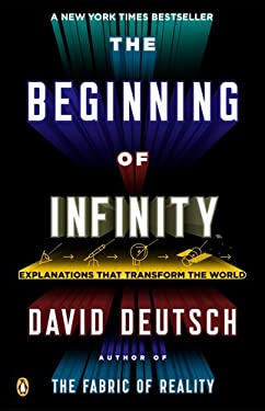 The Beginning of Infinity: Explanations That Transform the World 9780143121350