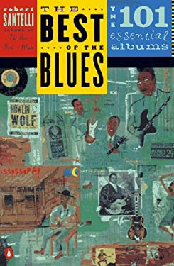The Best of the Blues: The 101 Essential Blues Albums 9780140237559