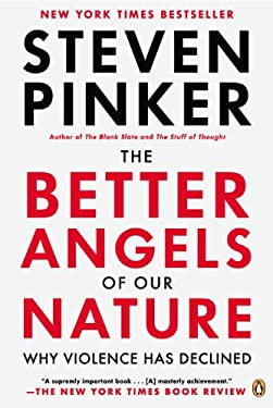 The Better Angels of Our Nature: Why Violence Has Declined 9780143122012