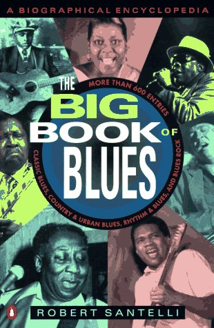 The Big Book of Blues: A Biographical Encyclopedia 9780140159394