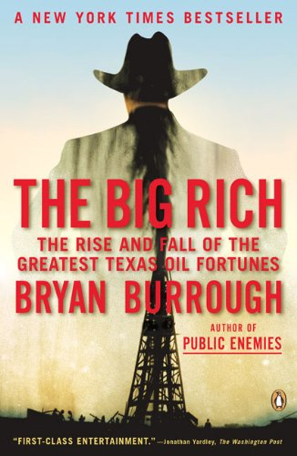 The Big Rich: The Rise and Fall of the Greatest Texas Oil Fortunes 9780143116820