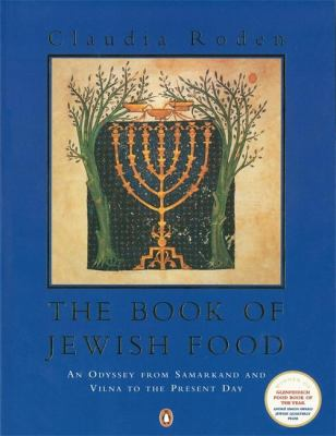 The Book of Jewish Food: An Odyssey from Samarkand and Vilna to the Present Day 9780140466096