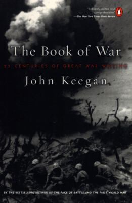 The Book of War: 25 Centuries of Great War Writing 9780140296556