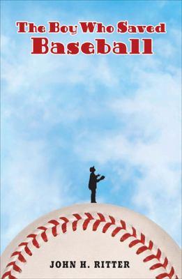 the boy who saved baseball by john h ritter   reviews