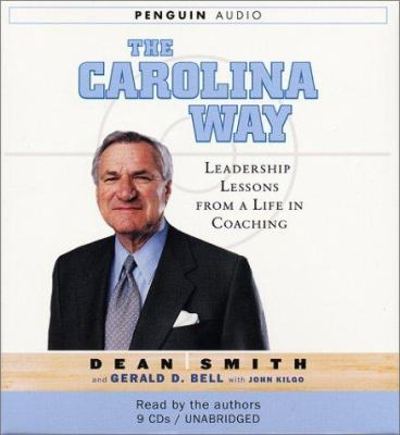 The Carolina Way: Leadership Lessons from a Life in Coaching 9780142800461