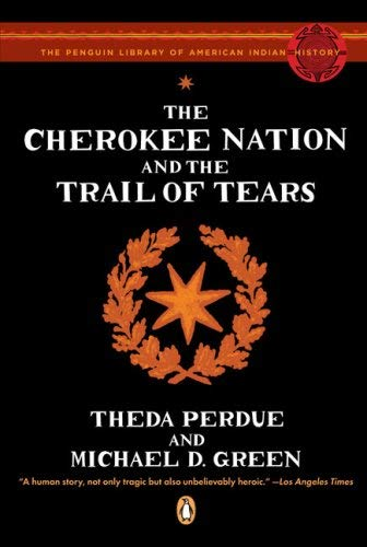 The Cherokee Nation and the Trail of Tears 9780143113676