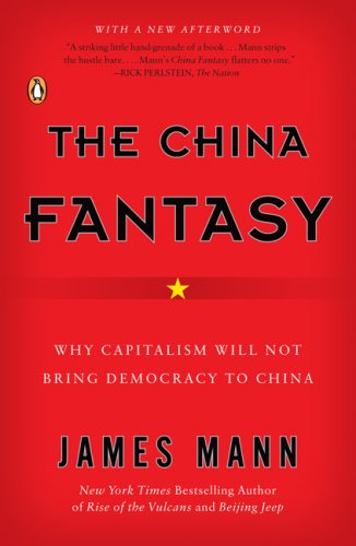 The China Fantasy: Why Capitalism Will Not Bring Democracy to China 9780143112921
