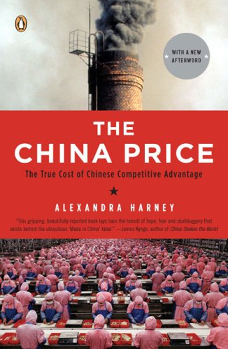 The China Price: The True Cost of Chinese Competitive Advantage 9780143114864
