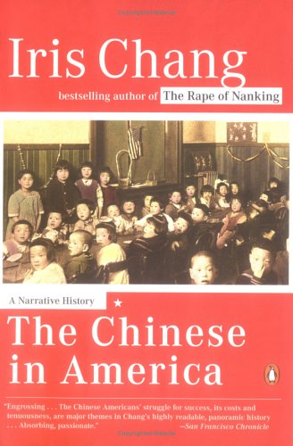 The Chinese in America: A Narrative History 9780142004173