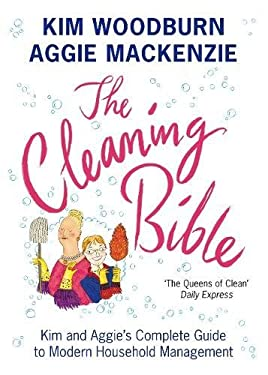 The Cleaning Bible: Kim and Aggie's Complete Guide to Modern Household Management 9780141027005